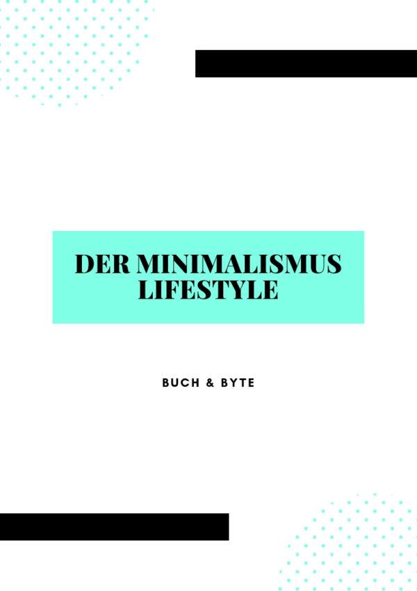 Der Minimalismus Lifestyle